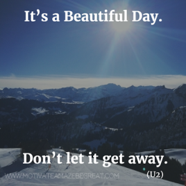 It_s a beautiful day. Don_t let it get away - Beautiful Day – U2