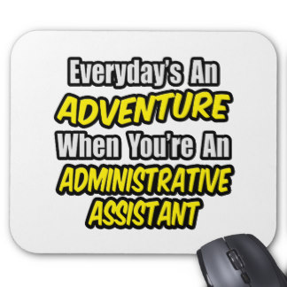 everydays_an_adventure_administrative_assistant_mousepad-r8eb3098d67cf48cdb6ab4ce7738780dc_x74vi_8byvr_324